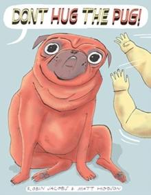 Image for Don't hug the pug!