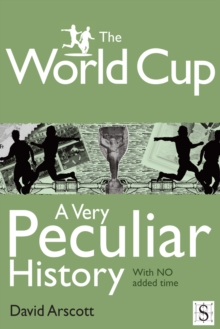 Image for The World Cup: a very peculiar history : with NO added time
