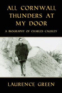 Image for All Cornwall Thunders at My Door : A Biography of Charles Causley