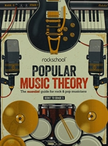 Image for Popular music theory  : the essential guide for rock & pop musiciansDebut to grade 5