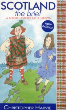 Image for Scotland the brief  : a short history of a nation