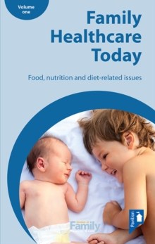 Image for Family Health Care Today : Food and Nutrition