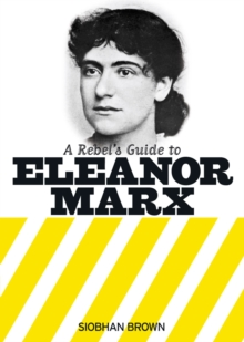 Image for A rebel's guide to Eleanor Marx