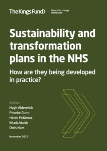 Image for Sustainability and transformation plans in the NHS  : how are they being developed in practice?