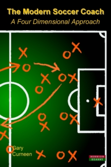 Image for The modern soccer coach 2014  : a four dimensional approach