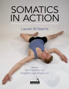 Image for Somatics in action  : utilizing yoga and pilates to promote well-being for dancers/movers