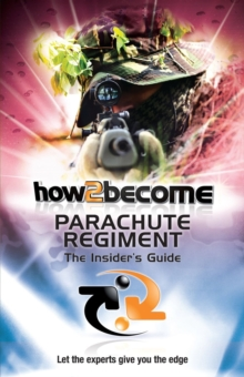 Image for How 2 Join The Parachute Regiment : The Insiders Guide