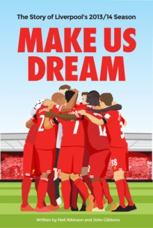Image for Make us dream  : the story of Liverpool's 2013/14 season