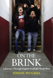 Image for On the brink  : a journey through English football's North West