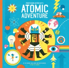 Image for Professor Astro Cat's atomic adventure  : a journey through physics