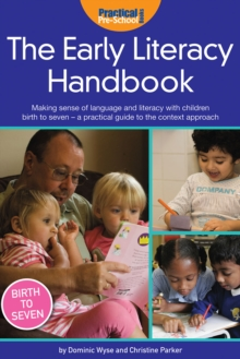 Image for The early literacy handbook: making sense of language and literacy with children birth to seven - a practical guide to the context approach