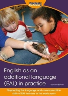 Image for English as an additional language (EAL) in practice : Supporting the language and communication skills of EAL learners in the early years
