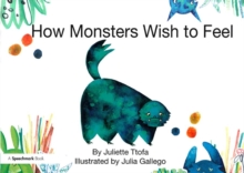Image for How monsters wish to feel  : a story about emotional resilience