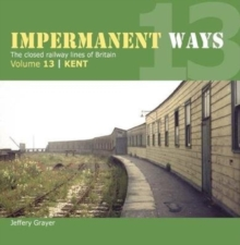 Image for Impermanent Way Volume 13 : Kent