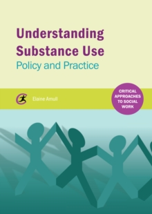 Image for Understanding substance use: policy and practice