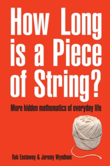 Image for How long is a piece of string?: more hidden mathematics of everyday life