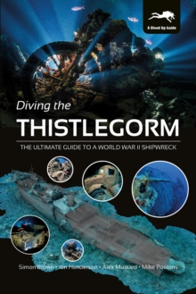 Image for Diving the Thistlegorm  : the ultimate guide to a World War II shipwreck