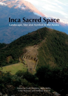 Image for Inca sacred space  : landscape, site and symbol in the Andes