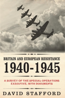 Image for Britain and European Resistance 1940-1945 : A Survey of the Special Operations Executive, with Documents