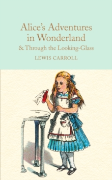 Image for Alice's adventures in Wonderland  : and, Through the looking glass and what Alice found there