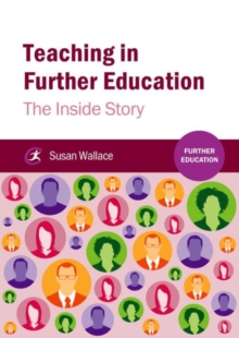 Teaching in further education  : the inside story - Wallace, Susan