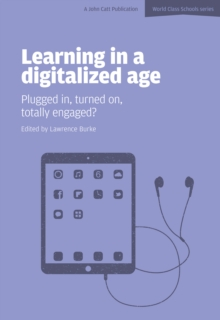 Image for Learning in a Digitalized Age : Plugged in, Turned on, Totally Engaged?