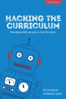 Image for Hacking the curriculum  : creative computing and the power of play