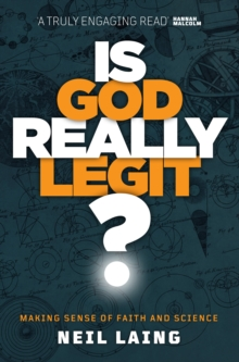 Image for Is God Really Legit? : Making Sense of Faith and Science