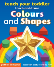 Image for Teach Your Toddler Touch-and-Trace: Colours and Shapes