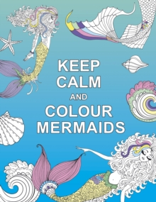 Image for Keep calm and colour mermaids