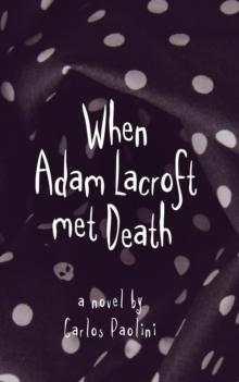 Image for When Adam Lacroft Met Death