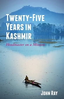 Image for Twenty-Five Years in Kashmir : Headmaster on a Mission