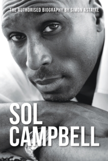 Image for Sol Campbell  : the authorised biography