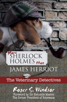 Image for More Sherlock Holmes than James Herriot  : the veterinary detectives