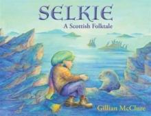 Image for Selkie  : a Scottish folktale