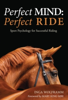 Image for PERFECT MIND: PERFECT RIDE: SPORT PSYCHOLOGY FOR SUCCESSFUL RIDING
