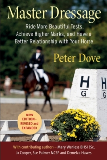 Image for MASTER DRESSAGE: RIDE MORE BEAUTIFUL TESTS, ACHIEVE HIGHER MARKS AND HAVE A BETTER RELATIONSHIP WITH YOUR HORSE