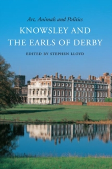 Image for Art, animals, and politics  : Knowsley and the Earls of Derby