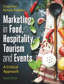 Image for Marketing in tourism, hospitality, events and food  : a critical approach