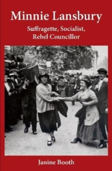 Image for Minnie Lansbury : Suffragette, Socialist, Rebel Councillor