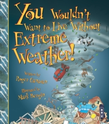 Image for You wouldn't want to live without extreme weather!