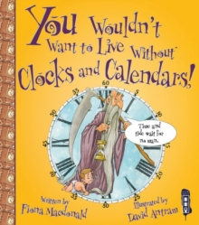 Image for You wouldn't want to live without clocks and calendars!