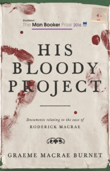 Image for His bloody project  : documents relating to the case of Roderick Macrae