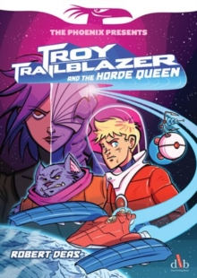 Troy Trailblazer and the horde queen - Deas, Robert