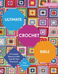 Image for Ultimate crochet bible  : a complete reference with step-by-step techniques