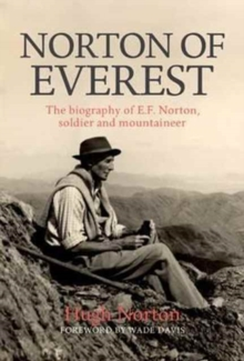 Image for Norton of Everest  : the biography of E.F. Norton, soldier and mountaineer