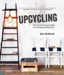 Image for Upcycling  : 20 creative projects made from reclaimed materials