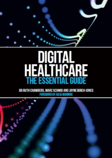 Image for Digital Healthcare : The Essential Guide