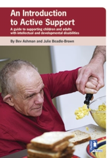 Image for An Introduction to Active Support : A Guide to Supporting Children and Adults with Intellectual and Developmental Disabilities