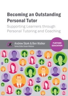 Image for Becoming an outstanding personal tutor: supporting learners through personal tutoring and coaching